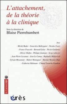 L'attachement, de la théorie à la clinique-Blaise Pierrehumbert , Collectif