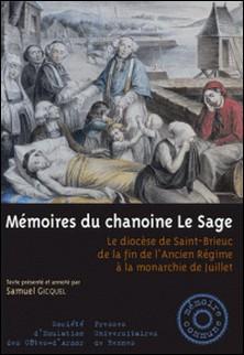 Mémoires du chanoine Le Sage - Le diocèse de Saint-Brieuc de la fin de l'Ancien Régime à la monarchie de Juillet-Hervé-Julien Le Sage