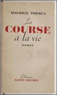 La course à la vie-Maurice Toesca