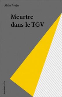 Meurtre dans le TGV-A Faujas