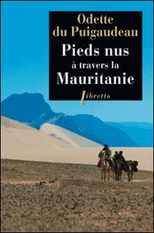 Pieds nus à travers la Mauritanie (1933-1934)-Odette Du Puigaudeau