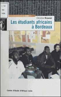 Les étudiants africains à Bordeaux-Christine Renaudat