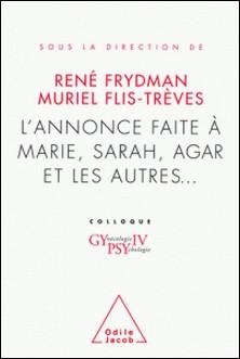 Annonce faite à Marie, Sarah, Agar et les autres... (L') - Colloque Gypsy IV-René Frydman , Muriel Flis-Trèves