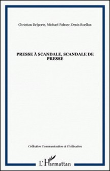 Presse à scandale, scandale de presse-Christian Delporte