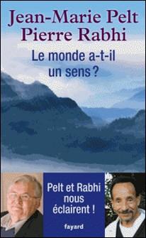 Le monde a-t-il un sens ?-Jean-Marie Pelt