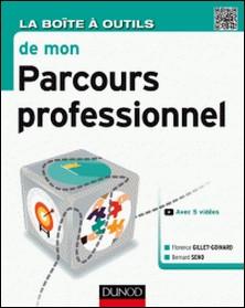 La Boîte à outils de mon parcours professionnel-Florence Gillet-Goinard , Bernard Seno