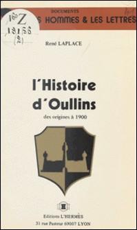 L'Histoire d'Oullins des origines à 1900-René Laplace