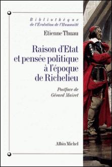 Raison d'Etat et pensée politique à l'époque de Richelieu-auteur