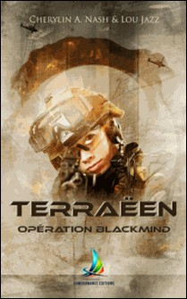 Terraëen : Opération Blackmind - Tome 1 | Livre lesbien-Lou Jazz , Cherylin A.Nash
