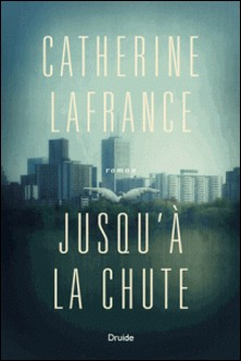Jusqu'à la chute-Catherine Lafrance