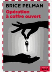 Opération à coffre ouvert-Brice Pelman