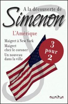 A la découverte de Simenon - L'Amérique-Georges Simenon