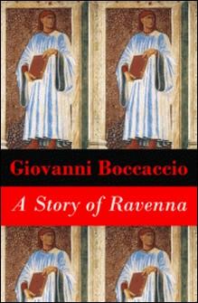 A Story of Ravenna (Unabridged)-Giovanni Boccaccio