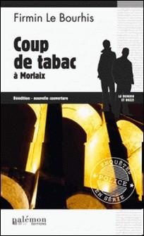 Coup de tabac à Morlaix - Un polar russo-breton-Firmin Le Bourhis