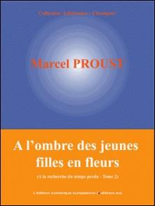 A l'ombre des jeunes filles en fleurs - A la recherche du temps perdu - Tome 2-Marcel Proust