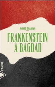 Frankenstein à Bagdad-Ahmed Saadawi