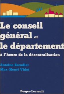 Le Conseil général et le département à l'heure de la décentralisation-Vidot , Escudier