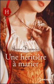 Une héritière à marier-June Francis