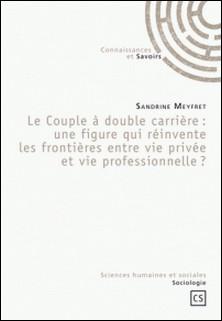 Le Couple à double carrière : une figure qui réinvente les frontières entre vie privée et vie professionnelle ?-Sandrine Meyfret