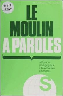LE MOULIN A PAROLES-Benamou