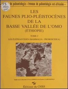 Les faunes plio-pléistocènes de la basse vallée de l'Omo (Ethiopie) - Les éléphantides (mammalia-proboscidea)-Michel Beden