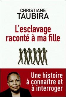 L'esclavage raconté à ma fille-Christiane Taubira