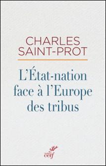 L'État-nation face à l'Europe des tribus-Charles Saint-Prot