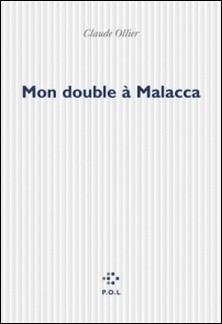 Mon double à Malacca-Claude Ollier