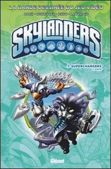 Skylanders - Tome 07 - Superchargers (2ème partie)-auteur