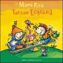 De Mimi Petit à Tarzan Legrand-Bertrand Gauthier , Philippe Béha