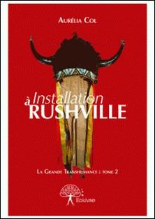 Installation à Rushville - suite de La Grande Transhumance-Aurélia Col
