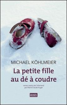 La petite fille au dé à coudre-Michael Köhlmeier