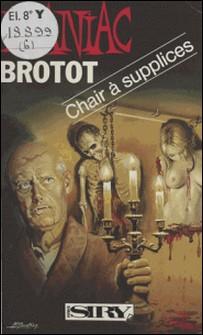 Chair à supplices-Dominique Brotot