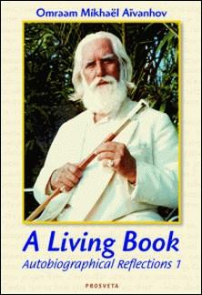 A Living Book - Autobiographical Reflections 1-Omraam Mikhaël Aïvanhov