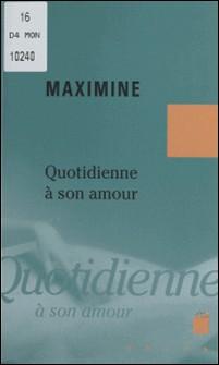 Quotidienne à son amour-Maximine