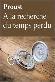 A la recherche du temps perdu - Proust - (édition complète - 10 tomes, augmentée, illustrée et commentée)-Marcel Proust