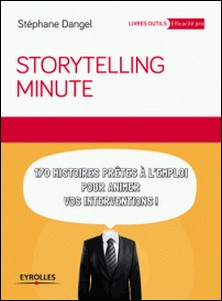 Storytelling minute - 170 histoires prêtes à l'emploi pour animer vos interventions-Stéphane Dangel