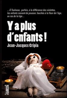 Y a plus d'enfants-Jean-Jacques Cripia