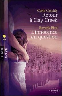 Retour à Clay Creek - L'innocence en question (Harlequin Black Rose)-Carla Cassidy , Beverly Bird