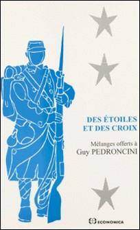 Des étoiles et des croix - Mélanges offerts à Guy Pedroncini-Collectif