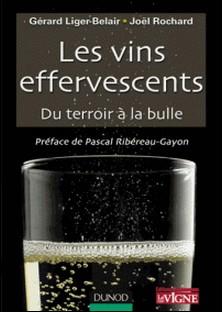 Les vins effervescents - Du terroir à la bulle-Gérard Liger-Belair , Joël Rochard