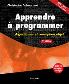 Apprendre à programmer - Algorithmes et conception objet-Christophe Dabancourt