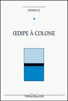 Odipe à Colone-Sophocle .