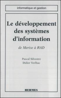 Le développement des systèmes d'information - De MERISE à RAD-Didier Verlhac , Pascal Silvestre