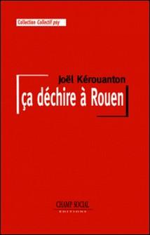 ça déchire à Rouen-Joël Kerouanton