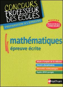 Mathématiques, Epreuve écrite, Master - Concours professeur des écoles, Préparation à l'épreuve-Daniel Motteau , Saïd Chermak