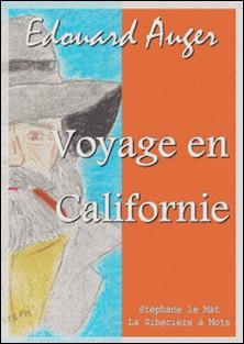 Voyage en Californie-Edouard Auger