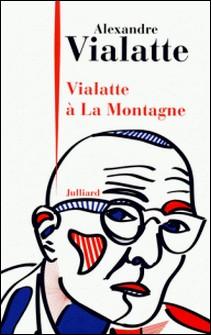 Vialatte à La Montagne-Alexandre Vialatte