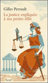 La justice expliquée à ma petite-fille-Gilles Perrault