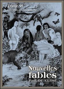 Nouvelles fables - Tome II - Livre Septième à Livre Treizième-Paul de Closé